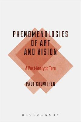 Phenomenologies of Art and Vision by Professor Paul Crowther