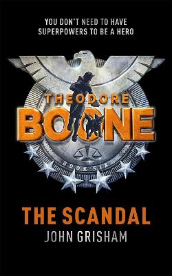 Theodore Boone: The Scandal book