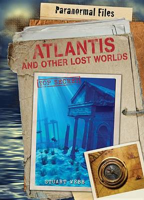 Atlantis and Other Lost Worlds by Stuart Webb