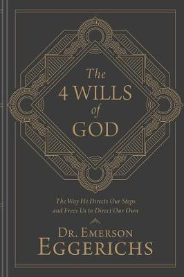 The 4 Wills of God by Emerson Eggerichs