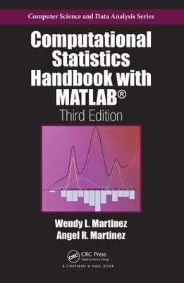 Computational Statistics Handbook with MATLAB, Third Edition book