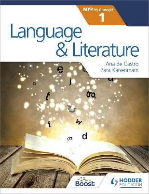 Language and Literature for the IB MYP 1 by Zara Kaiserimam