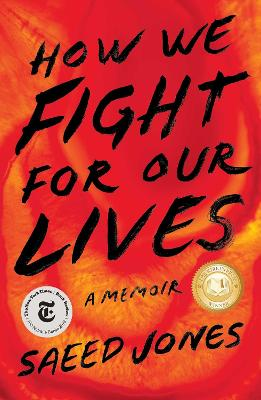 How We Fight for Our Lives: A Memoir by Saeed Jones