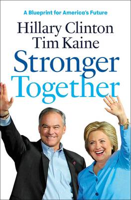Stronger Together by Hillary Rodham Clinton