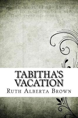 Tabitha's Vacation by Ruth Alberta Brown