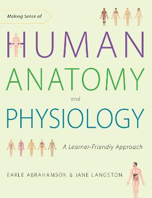 Making Sense Of Human Anatomy And Physiology by Earle Abrahamson