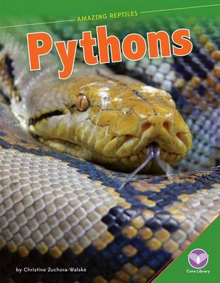 Pythons by Christine Zuchora-Walske