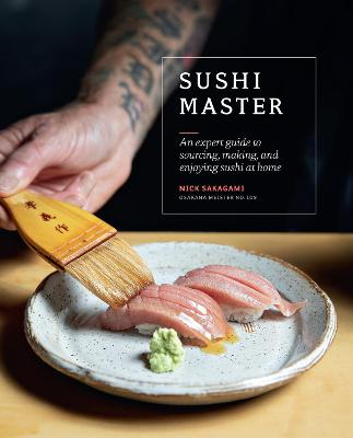 Sushi Master: An expert guide to sourcing, making and enjoying sushi at home by Nick Sakagami
