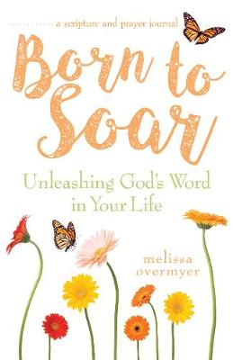 Born to Soar by Melissa Overmyer
