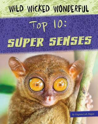 Top 10: Super Senses by Virginia Loh-Hagan