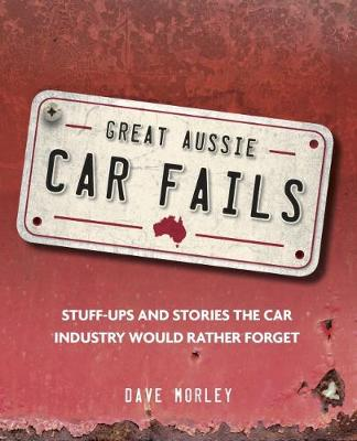 Great Aussie Car Fails by Dave Morley