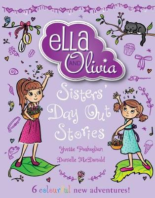 Ella and Olivia Treasury #2: Sisters' Day Out Stories by Yvette Poshoglian