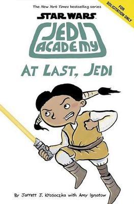 At Last, Jedi (Star Wars: Jedi Academy, Book 9) by Jarrett J Krosoczka