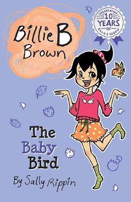 The Baby Bird: Billie B Brown #24 by Sally Rippin