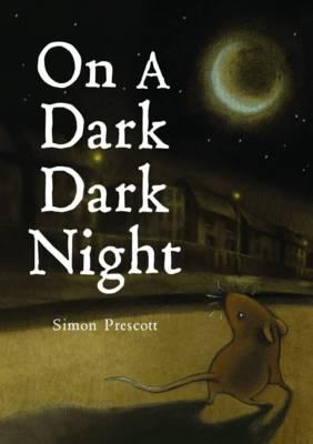 On a Dark Dark Night by Simon Prescott