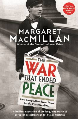 The War that Ended Peace by Professor Margaret MacMillan