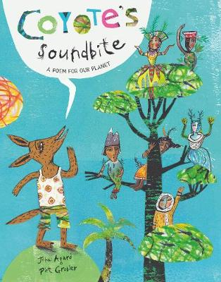 Coyote's Soundbite: A Poem for Our Planet book