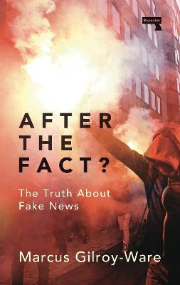 After the Fact?: The Truth About Fake News book