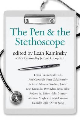 The Pen And The Stethoscope by Leah Kaminsky