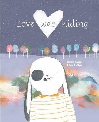 Love Was Hiding by Jennifer Loakes