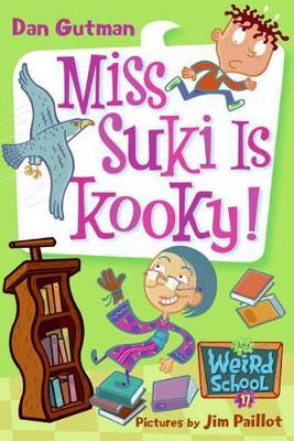 My Weird School #17: Miss Suki Is Kooky! by Dan Gutman