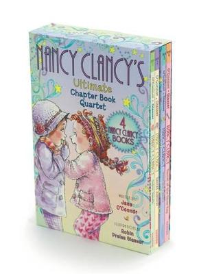 Fancy Nancy: Nancy Clancy's Ultimate Chapter Book Quartet by Jane O'Connor