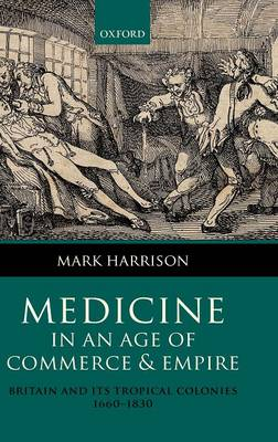 Medicine in an age of Commerce and Empire book