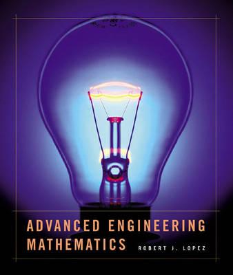 Advanced Engineering Mathematics by Robert Lopez