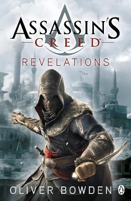 Assassin's Creed: #4 Revelations by Oliver Bowden