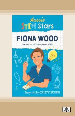 Aussie STEM Stars Fiona Wood: Inventor of spray-on skin by Cristy Burne