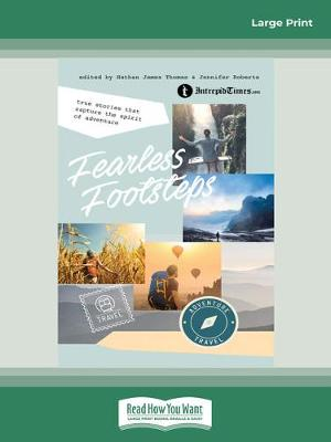 Fearless Footsteps: True Stories That Capture the Spirit of Adventure by Nathan James Thomas and Jennifer Roberts