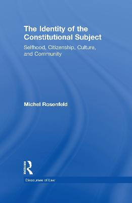 Identity of the Constitutional Subject by Michel Rosenfeld