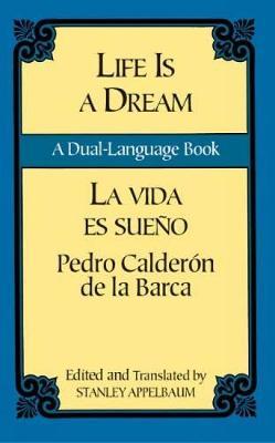 La Vida Es Sueno/Life is a Dream by Pedro Calderon de la Barca