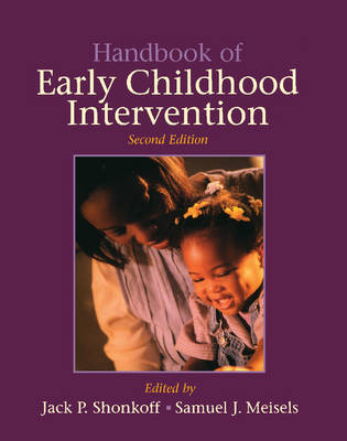 Handbook of Early Childhood Intervention by Jack P. Shonkoff