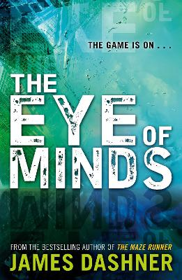 Mortality Doctrine: The Eye of Minds by James Dashner