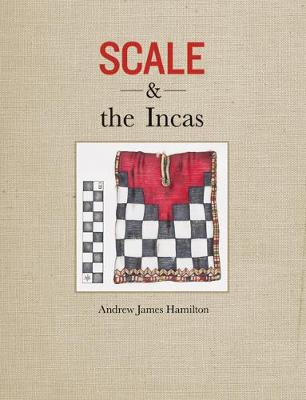 Scale and the Incas by Andrew James Hamilton