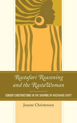 Rastafari Reasoning and the Rastawoman by Jeanne Christensen