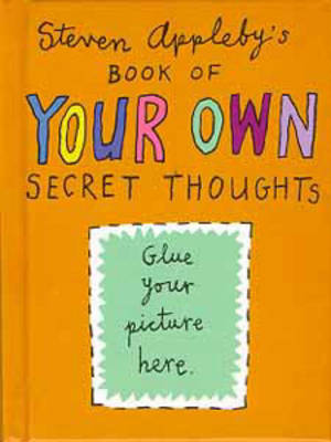 Secret Thoughts of Your Own by Steven Appleby