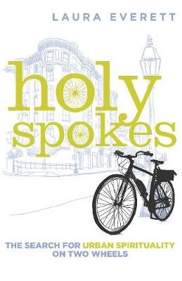 Holy Spokes by Laura Everett
