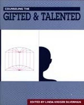 Counseling the Gifted and Talented by Linda Kreger Silverman
