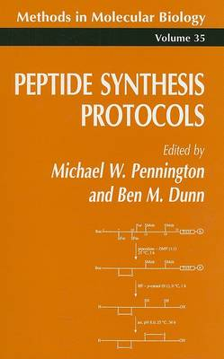Peptide Synthesis Protocols by Michael W. Pennington