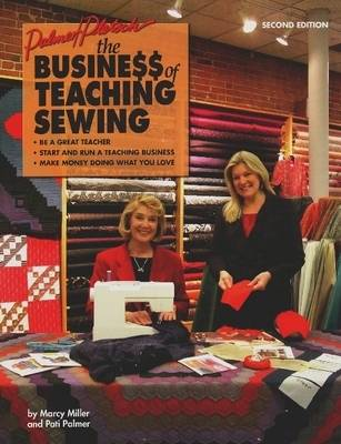 Business of Teaching Sewing by Pati Palmer