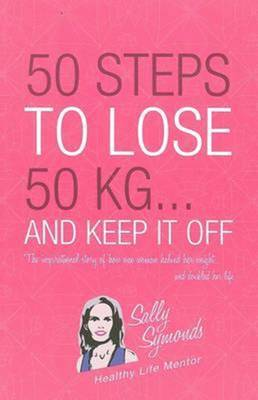 50 Steps to Lose 50 Kg... And Keep it Off book