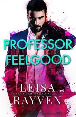 Professor Feelgood by Leisa Rayven