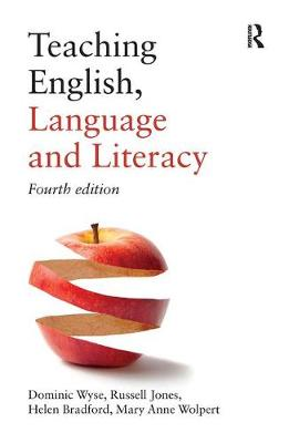 Teaching English, Language and Literacy by Dominic Wyse