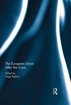 The European Union After the Crisis by Hugo Radice