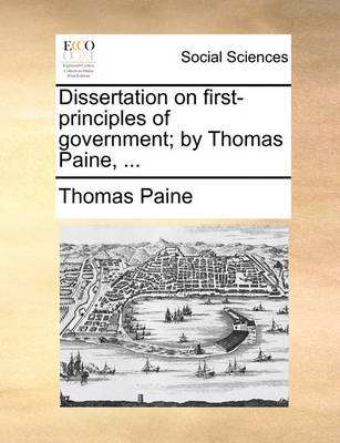 Dissertation on First-Principles of Government; By Thomas Paine, book