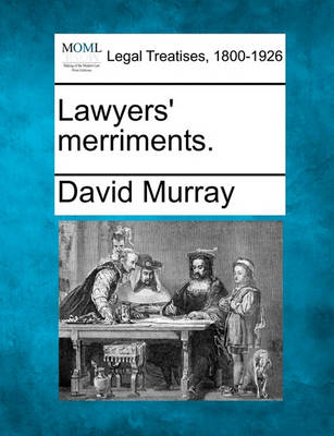 Lawyers' Merriments. by David Murray