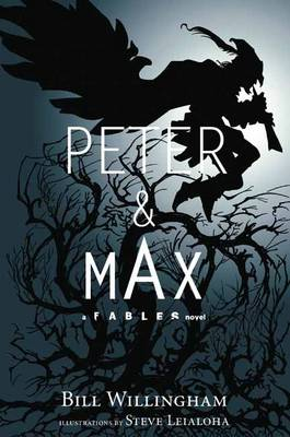 Peter & Max A Fables Novel HC by Bill Willingham
