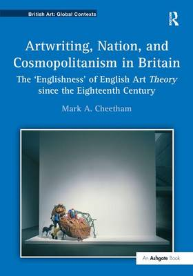 Artwriting, Nation, and Cosmopolitanism in Britain by Mark A. Cheetham